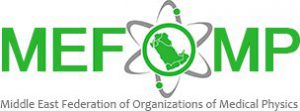 Middle East Federation of Organisations for Medical Physics (MEFOMP)